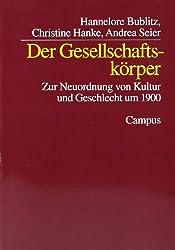 Der Gesellschaftskörper: Zur Neuordnung von Kultur und Geschlecht um 1900