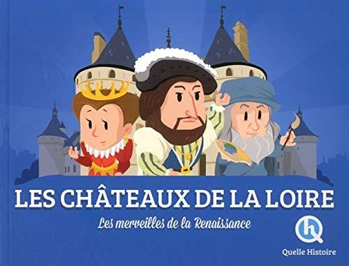 Les châteaux de la Loire: Les merveilles de la Renaissance par  Claire L'Hoër