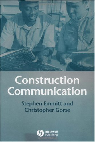Construction Communication by Emmitt, Stephen, Gorse, Christopher A. (2003) Paperback