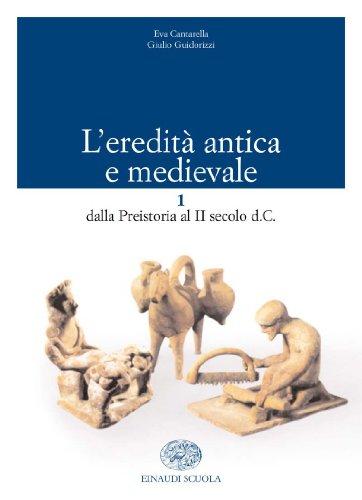 L'eredità antica e medievale. Per il biennio. Con CD-ROM: 1