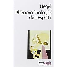 Phénoménologie de l'esprit, tome 1