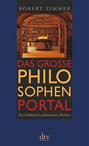 Das große Philosophenportal: Ein Schlüssel zu klassischen Werken