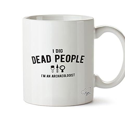 Hippowarehouse I Dig Dead People Je suis un archéologue 283,5gram Mug Cup, Céramique, blanc, One Size (10oz)