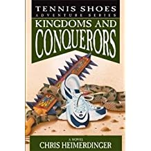 Tennis Shoes Adventure Series Kingdoms and Conquerors (Kingdoms And Conquerors, 10)