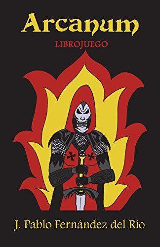 Arcanum: Librojuego: Volume 1 por Juan Pablo Fernandez del Rio