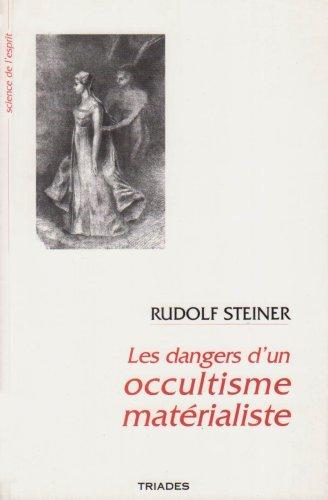 Les dangers d'un occultisme matérialiste