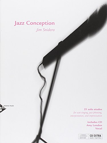 Jazz Conception for Voice - 21 solo etudes for scat singing, jazz phrasing, interpretation, and improvisation - voice - edition with mp3 CD - [Language: English & German] - (ADV 14737) by Jim Snidero (1-Jan-2000) Sheet music