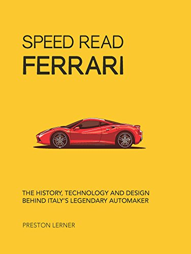 Speed Read Ferrari: The History, Technology and Design Behind Italy