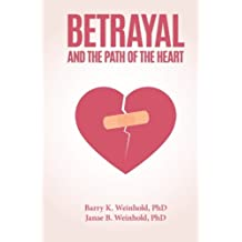 Betrayal and the Path of the Heart
