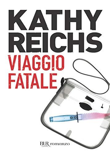 Viaggio fatale: I romanzi della serie tv Bones (La serie di Temperance Brennan Vol. 4)