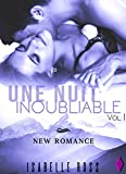 Une Nuit Inoubliable (Saga Les Inoubliables Vol. 1): (New Romance)
