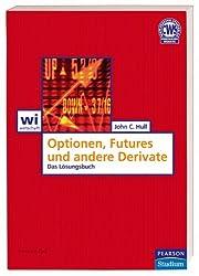 Lösungsbuch: Optionen, Futures und andere Derivate: Das Lösungsbuch (Pearson Studium - Economic BWL)