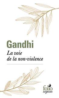 La voie de la non-violence par Mahatma Gandhi