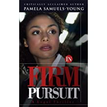 In Firm Pursuit by Pamela Samuels-Young (2007-01-01)