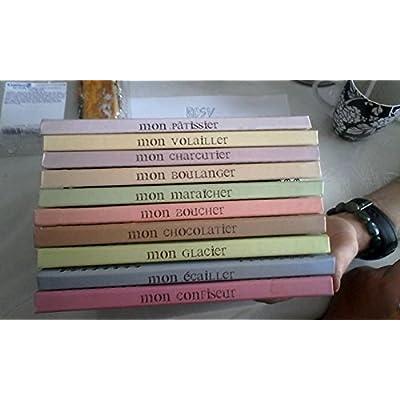 Lot de 10 livres Collection la cuisine des métiers mon pâtissier - mon volailler - mon chocolatier - mon poissonnier - mon boucher - mon écailler - mon maraîcher - mon charcutier - mon confiseur