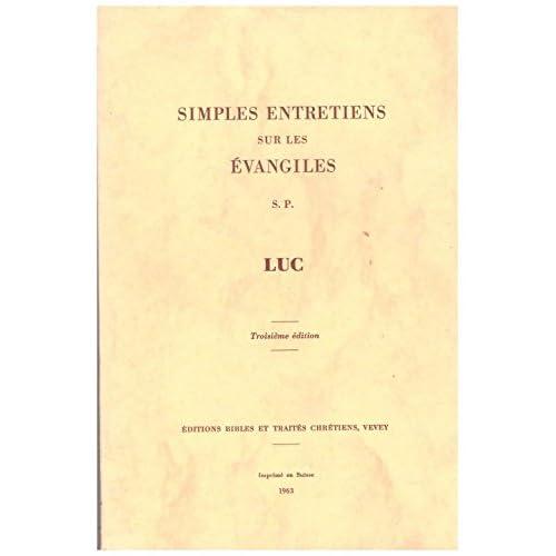 Simples entretiens sur les evangiles. par s. p. deuxième édition.