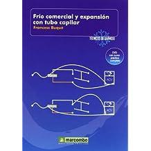 Frío Comercial y Expansión con Tubo Capilar (DVD 6): Técnicos de servicio vol.6