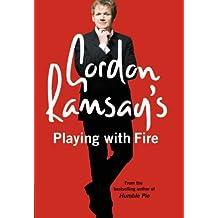 Gordon Ramsay's Playing with Fire: Raw by GORDON RAMSAY (2007-08-01)
