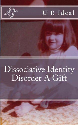 Dissociative Identity Disorder A Gift