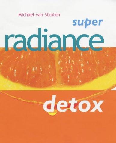 Super Radiance Detox (Super detox) by Michael van Straten (2002-12-17)