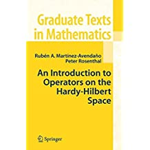 An Introduction to Operators on the Hardy-Hilbert Space (Graduate Texts in Mathematics)