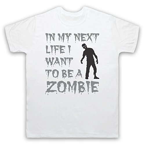 In My Next Life I Want To Be A Zombie Funny Slogan Herren T-Shirt Weis