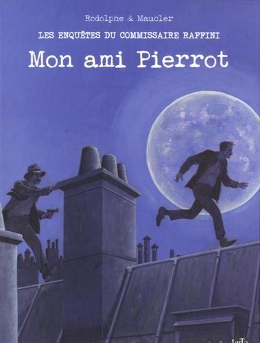Les enquêtes du commissaire Raffini : Mon ami Pierrot par From Tartamudo