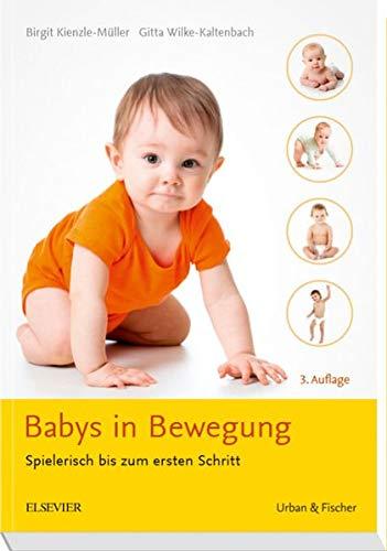 Babys in Bewegung: Spielerisch bis zum ersten Schritt