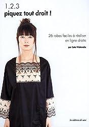 1.2.3 piquez tout droit ! : 26 robes faciles à réaliser en ligne droite