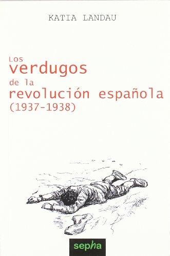 Los Verdugos De La Revolución Española (Brújula)