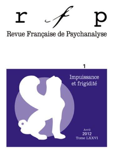 Revue Française de Psychanalyse, Tome 76 N° 1, Avril : Impuissance et frigidité
