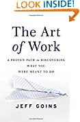 #1: The Art of Work: A Proven Path to Discovering What You Were Meant to Do