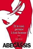 Et te voici permise à tout homme / Eliette Abécassis   Abécassis, Eliette (1969-...). Auteur
