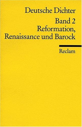 Deutsche Dichter. Leben und Werk deutschsprachiger Autoren: Reformation, Renaissance und Barock