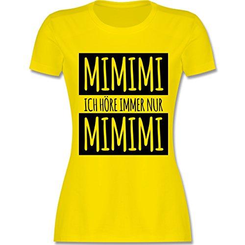 Shirtracer Statement Shirts - Ich Höre Immer Nur Mimimi - M - Lemon Gelb - L191 - Damen T-Shirt Rundhals (Mädchen Gut Ist Leben Das Shirt)