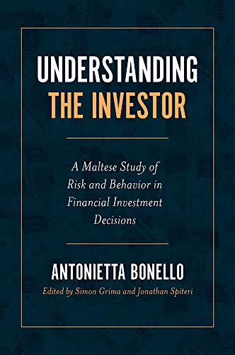Understanding the Investor: A Maltese Study of Risk and Behavior in Financial Investment Decisions (English Edition)