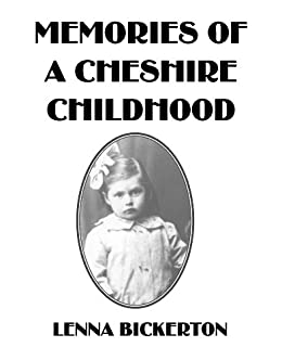 Memories of a Cheshire Childhood - Memorial Edition (Northwich Memoirs) by [Bickerton, Lenna]