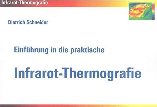 Einführung in die praktische Infrarot-Thermografie (Berichte aus der Thermodynamik)