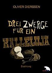Drei Zwerge für ein Halleluja (German Edition)