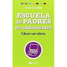 Escuela De Padres De Adolescentes (Biblioteca Escuela de padres)