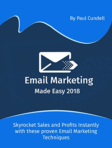 Email Marketing Made Easy 2018: Skyrocket Sales and Profits Instantly with these proven Email Marketing Techniques (English Edition)