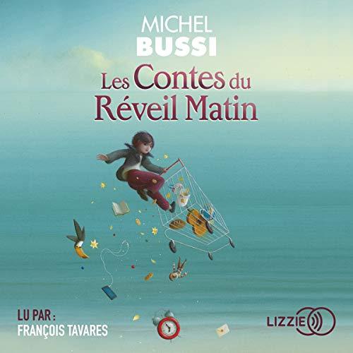 Les Contes du Réveil Matin par Michel Bussi