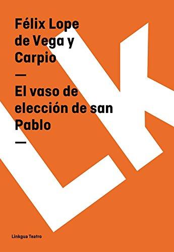 El vaso de elección de san Pablo (Teatro) por Félix Lope de Vega y Carpio