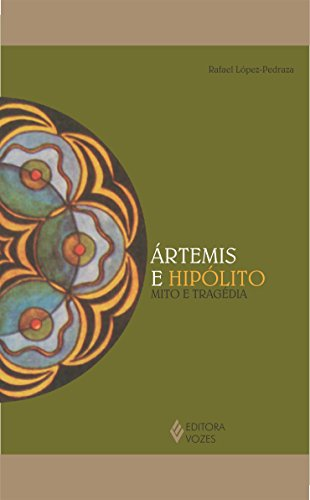 Ártemis e Hipólito. Mito e Tragédia (Em Portuguese do Brasil)