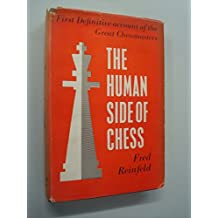 The human side of chess: The story of the world champions, their triumphs and their illusions, their achievements and their failures