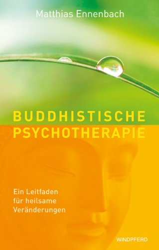 Windpferd Buddhistische Psychotherapie. Ein Leitfaden für heilsame Veränderungen.