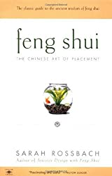 Feng Shui: The Chinese Art of Placement by Sarah Rossbach (2000-06-01)