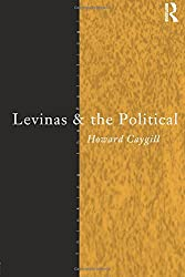 Levinas and the Political (Thinking the Political)