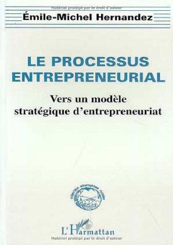 Le processus entrepreneurial: Vers un modèle stratégique d'entrepreneuriat