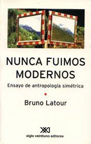 Nunca fuimos modernos: Ensayo de antropología simétrica (Sociología y política)